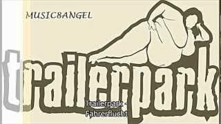 Trailerpark - Fahrerflucht (HD) (HQ)