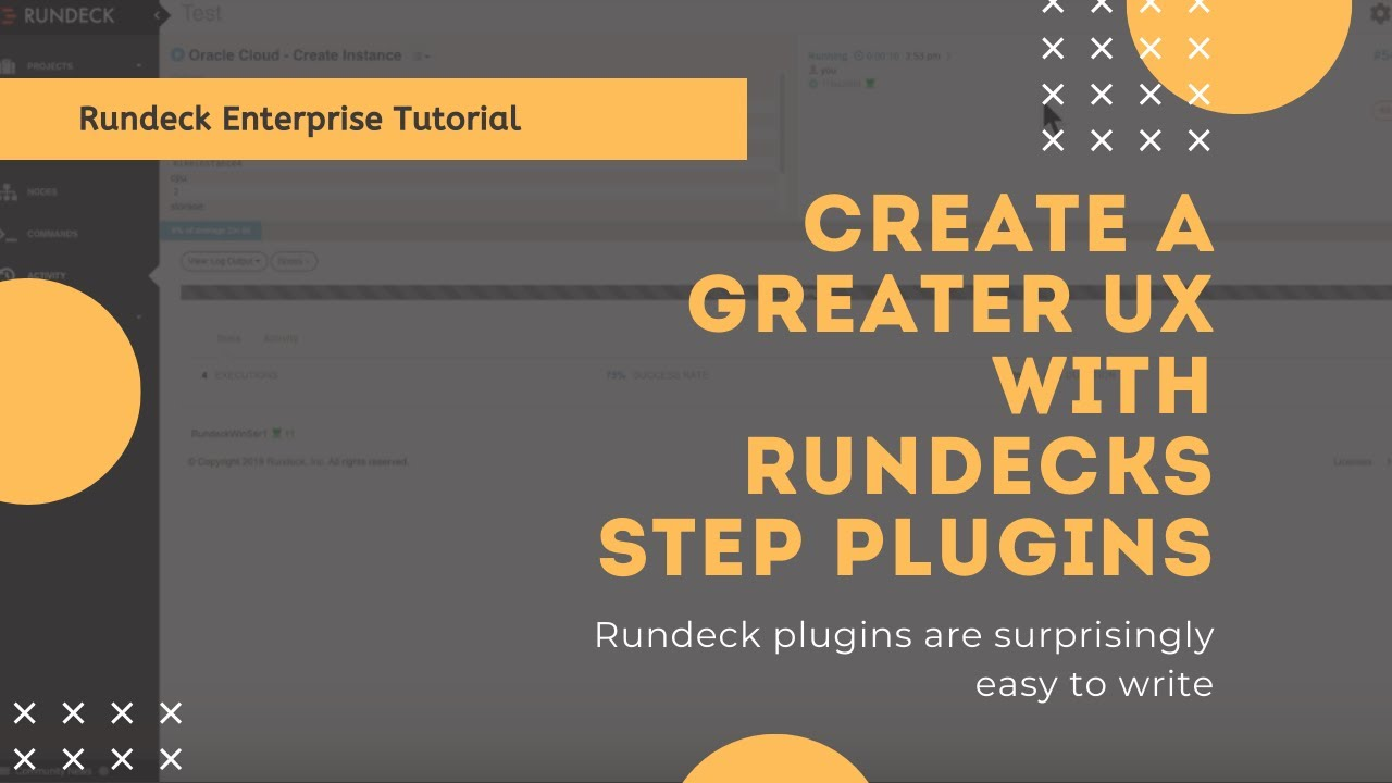 Rundeck Feature Tour: Create a Greater UX with Rundeck's Step Plugins