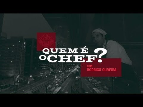 RODRIGO OIRA  QUEM É O CHEF?