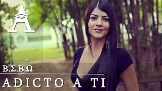 B.E.B.O - Adicto A Ti (Video Oficial)