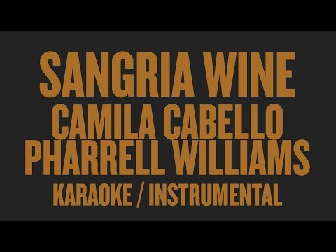 Camila Cabello & Pharrell Williams - Sangria Wine (Karaoke / Instrumental)