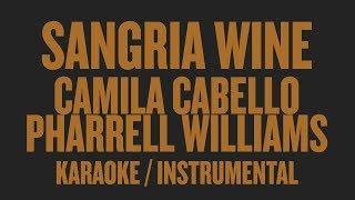 Camila Cabello & Pharrell Williams - Sangria Wine (Karaoke / Instrumental)