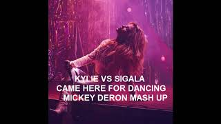 Came Here For Dancing (Mickey Deron Mash Up)