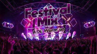 Best ADE Warm Up┃Festival Mix & Sick Drops┃House Music & EDM ♫♫♫ [Unofficial Mix]