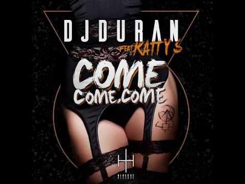 DJDURAN Feat. Katty S. - Come Come Come (Original Radio Edit)