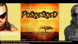NEW Machel Montano & Kerwin Du Bois | POSSESSED w.Ladysmith Black Mambazo [2013 Soca]