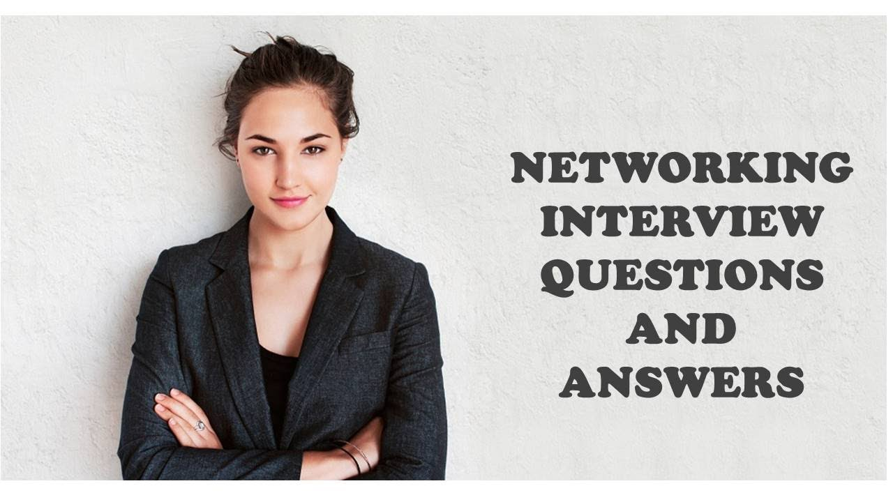 networking interview questions and answers networking interview questions and answers