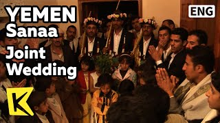 【K】Yemen Travel-Sanaa[예멘 여행-사나]전통 합동결혼식/Joint Wedding/Ceremony/Marriage/Qat/Khat/Party/Jambiya Dance
