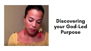 Discovering your God-Led Purpose