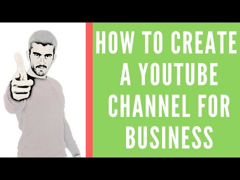 How To Create A YouTube Channel For Business 2017
