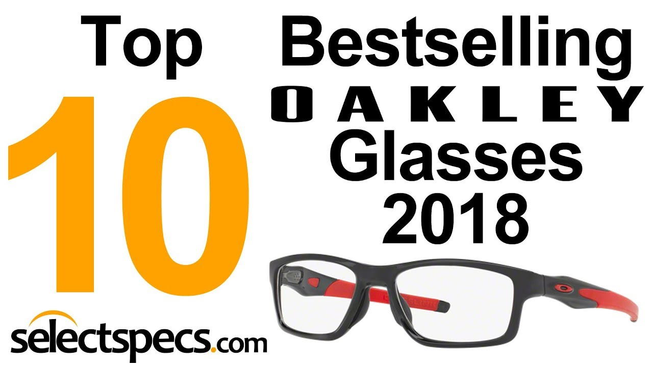 a7bb1e8db40e Top 10 Bestselling Oakley Glasses 2018 - With Selectspecs.com - YouTube