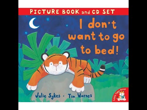 I Don't Want To Go To Bed - Bedtime stories for kids, read aloud.