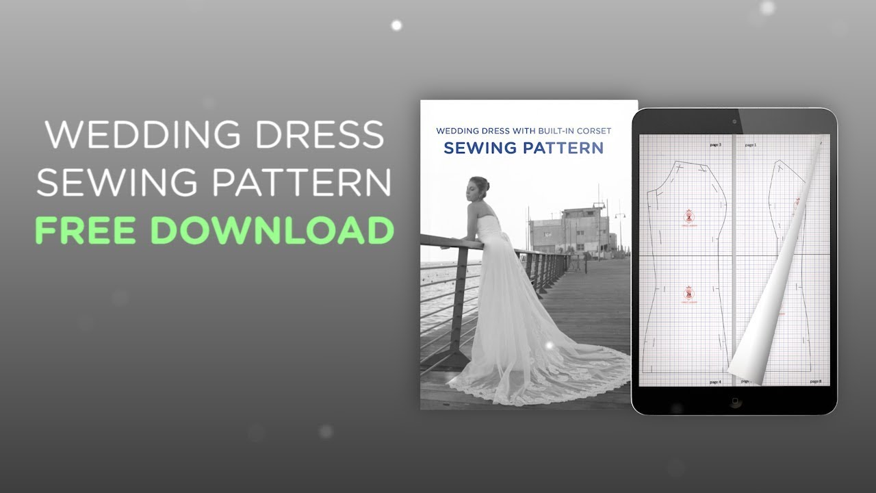 Wedding dress sewing pattern free download youtube for Wedding dress patterns free download
