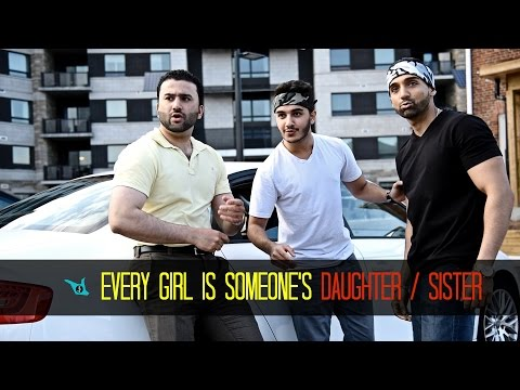 Every girl is someone's daughter / sister - SHAM IDREES