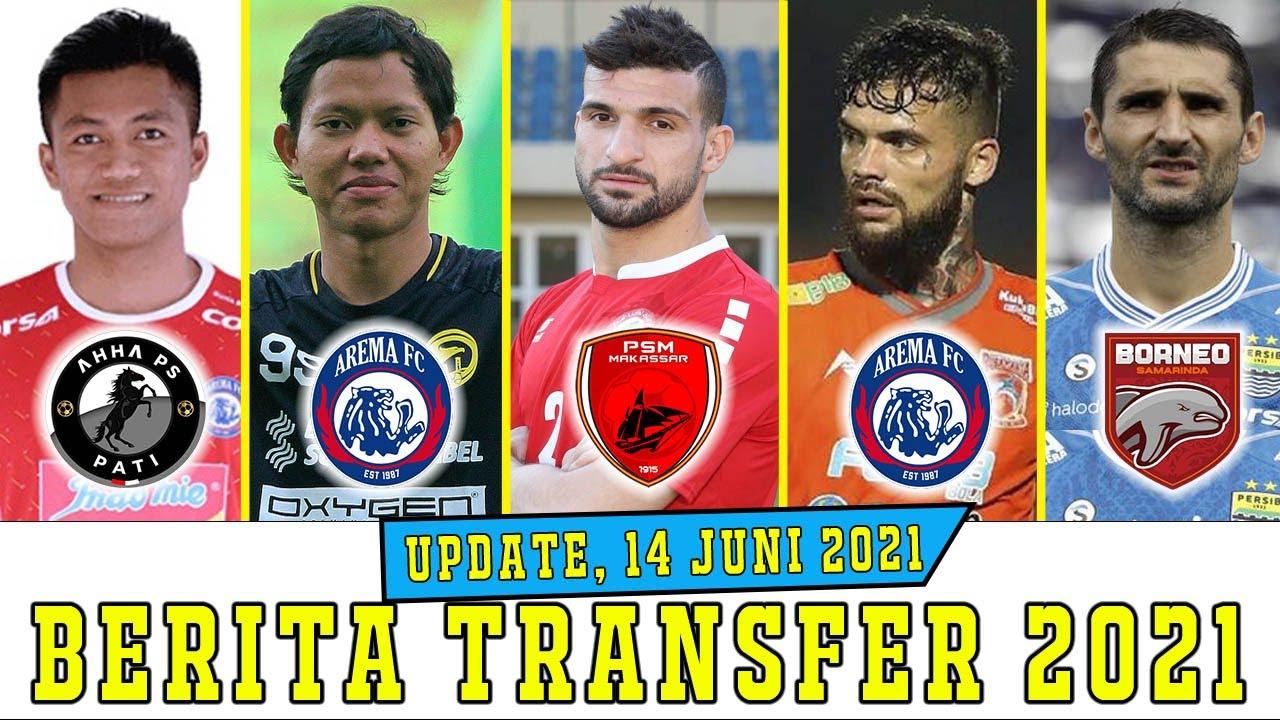 13 BERITA TRANSFER LIGA 1 2021 BIKIN MENGEJUTKAN: 7 NAMA SUDAH RESMI, AREMA FC MULAI JOR-JORAN!!