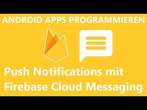 Push Notifications mit Firebase Cloud Messaging (Topic Messaging) - Android Apps programmieren