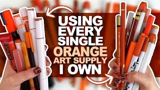 ORANGE EVERYWHERE?! | Drawing Something Using Every ORANGE PENCIL, MARKER, PAINT, ETC I Own