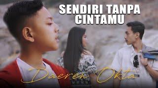 Download lagu Daeren Okta - Sendiri Tanpa Cintamu (Official Music Video)