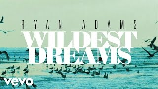Ryan Adams - Wildest Dreams (from '1989') (Official Audio)