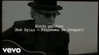 Francesco De Gregori - Mondo politico (Political World)