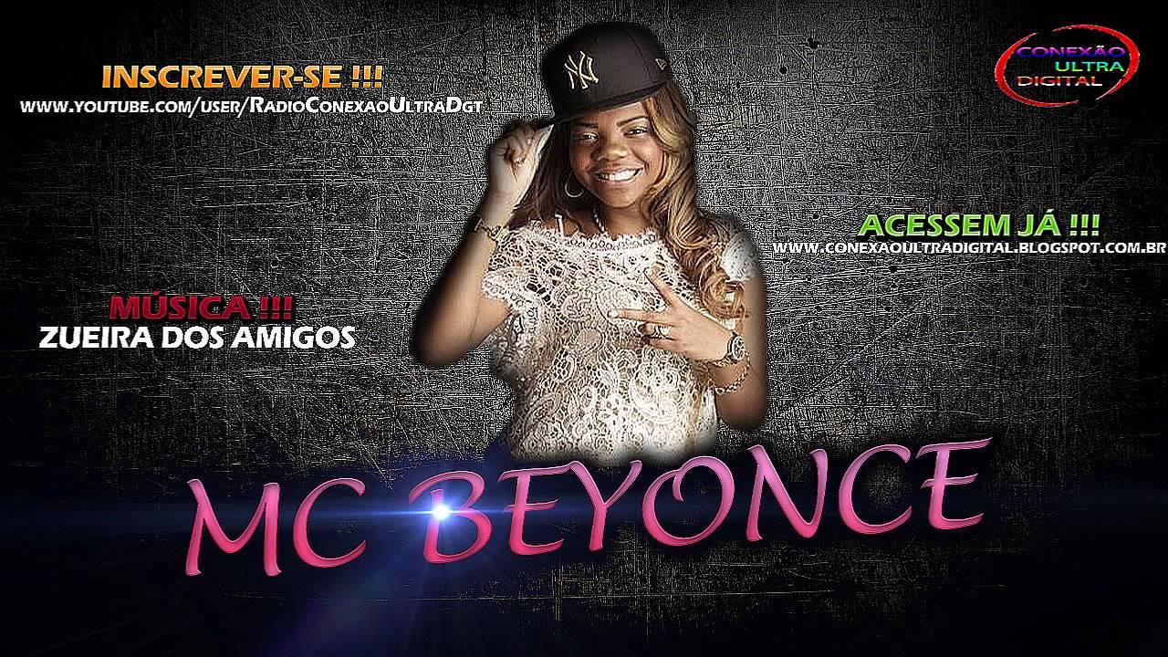 MC BEYONCE - ZUEIRA DOS AMIGOS [RADIOCONEXÃOULTRADIGITAL][DJ WILL 22 & DJ DJ CABEÇA O MALVADO ]