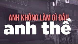 ANH KHÔNG LÀM GÌ ĐÂU ANH THỀ ( Megazetz Remix )