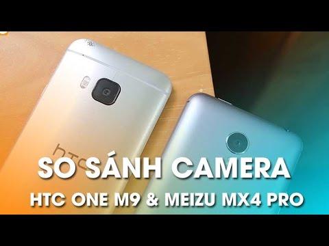 [CAMERA ĐẠI CHIẾN] HTC ONE M9 vs MEIZU MX4 PRO
