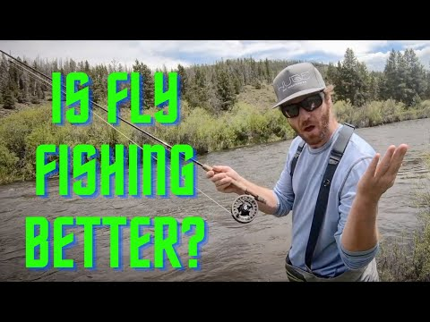 IS FLY FISHING BETTER? (feat. About Trout)