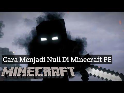 Cara Menjadi Null Di Minecraft PE No Mods No Addons!!