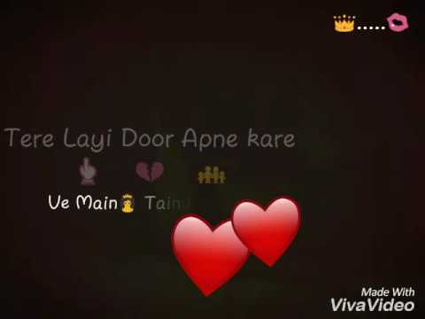 Mai tere liye duniya nu chhadeya whatsapp video Song