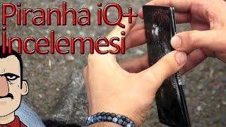 Piranha iQ+ İncelemesi - Teknolojiye Atarlanan Adam
