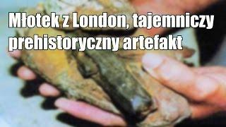 Młotek zLondon – artefakt sprzed milionów lat czy zwykłe oszustwo