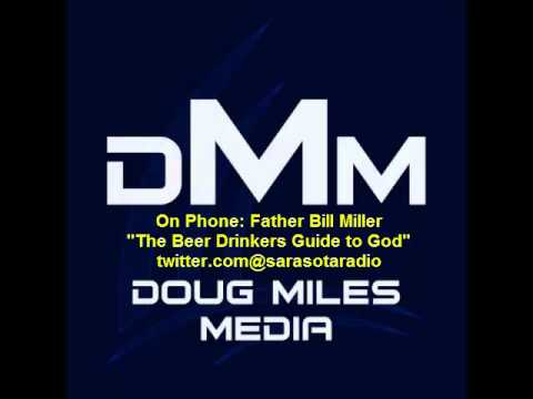 Father Bill Miller The Beer Drinkers Guide to God interview on Book Talk with Doug Miles