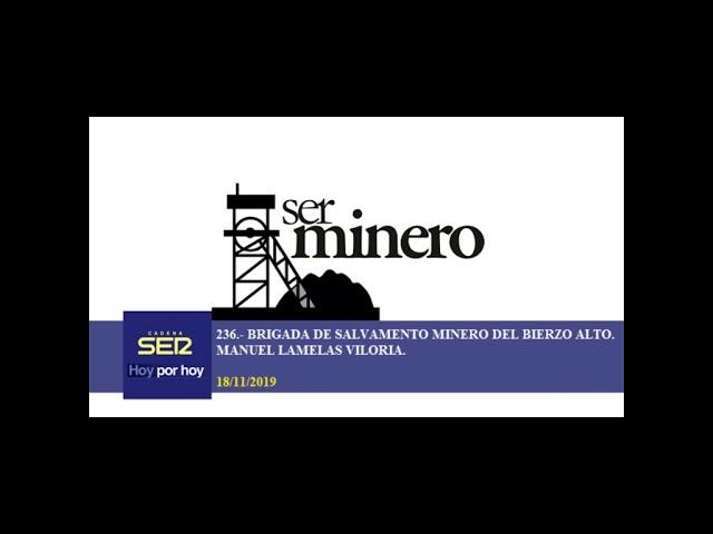 236.- BRIGADA DE SALVAMENTO MINERO DEL BIERZO ALTO. MANUEL LAMELAS VILORIA. 18/11/2019.