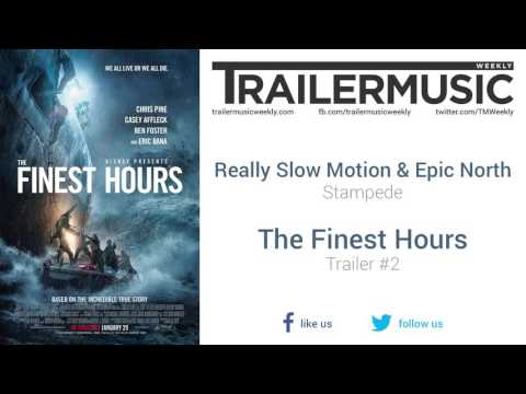 The Finest Hours - Trailer #2 Exclusive Music #3 (Really Slow Motion & Epic North - Stampede)
