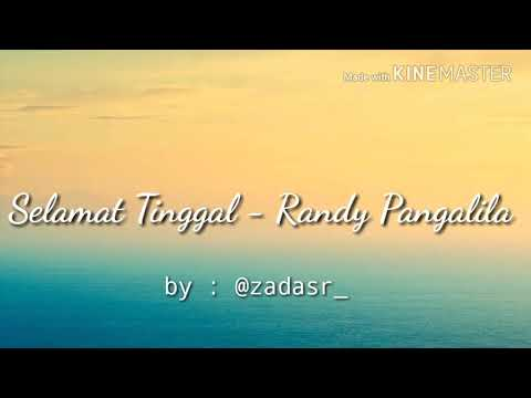Selamat Tinggal - Randy Pangalila(lirik)