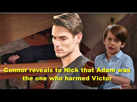 The Young And The Restless Spoilers Connor Reveals To Nick That Adam Was The One Who Harmed Victor