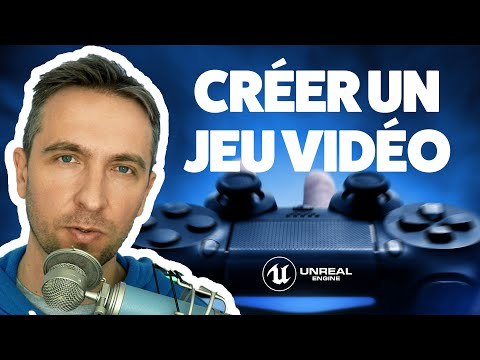 Créer son jeu vidéo avec Unreal Engine 4 - Tuto UE4 FR