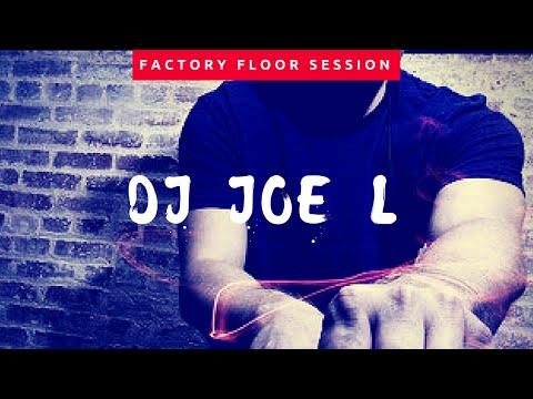 DJ Joe L - Factory Floor Sessions
