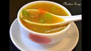 Spicy Mutton Soup Recipe / Mutton Clear Soup / Restaurant Style