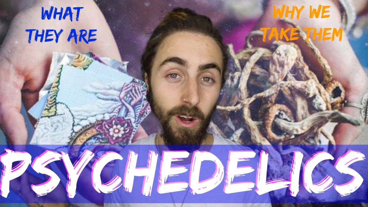 Psychedelics! (What They Are & Why We Do Them)