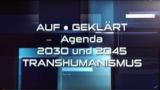 AUF ● GEKLÄRT - TRANSHUMANISMUS | SMART-DUST UND AGENDEN 21, 2030 & 2045