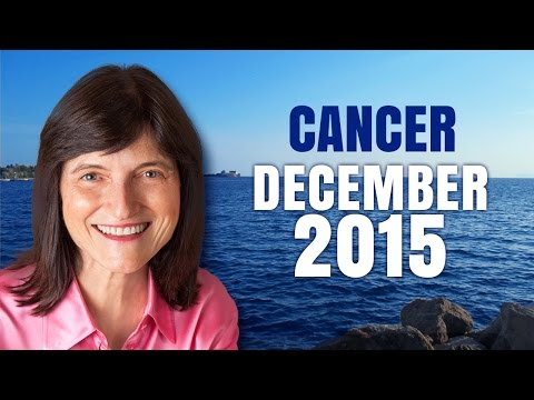 CANCER DECEMBER 2015 - Exciting year filled with new possibilities!