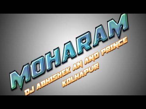 MOHARAM (ORIGINAL MIX) DJ ABHISHEK AN AND DJ PRINCE KOLHAPUR / AK NAIK VFX