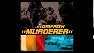 Griffith - Murderer (Extended Mix)