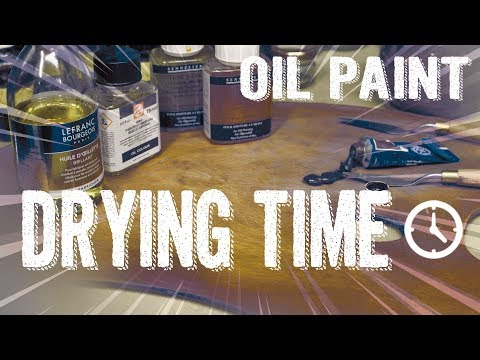 Drying Time - Oil Painting Tutorial