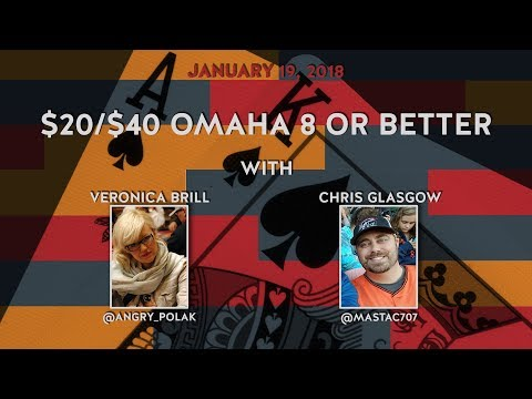 $20/$40 Omaha 8 or better with Chris Glasgow & Veronica Brill