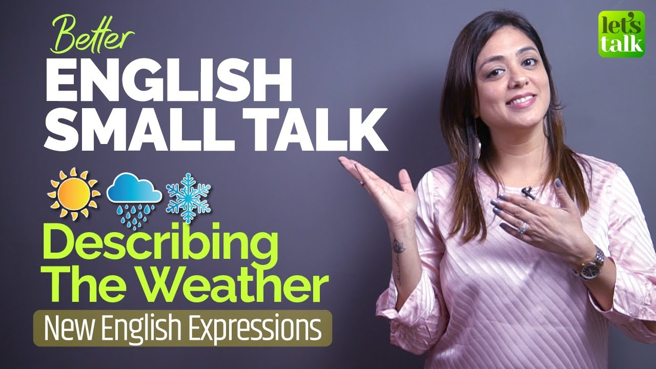 English Small Talk - Talking About The Weather In English | Learn New English Expressions &  Phrases