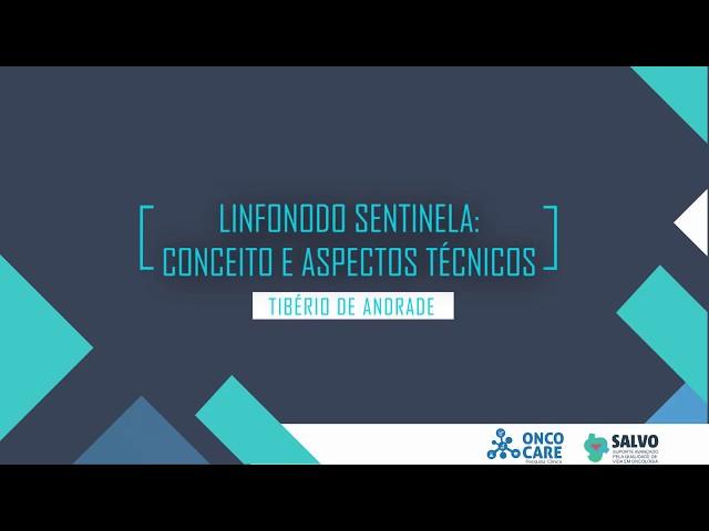 LINFONODO SENTINELA  CONCEITO E ASPECTOS TÉCNICOS