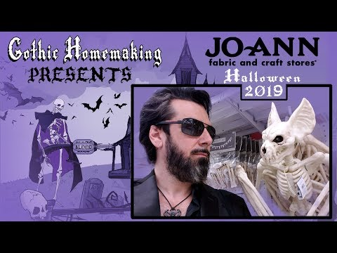 Joann Fabrics Halloween 2019 Haul And Review - Gothic Homemaking Presents